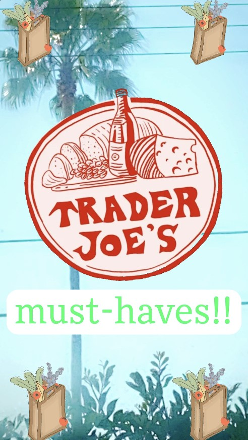 Trader Joe's Must-Haves